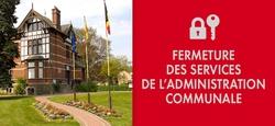Fermeture des services de  l'Administration communale le 5 mars après-midi