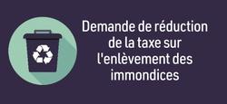 Demande de réduction de la taxe sur l'enlèvement des immondices
