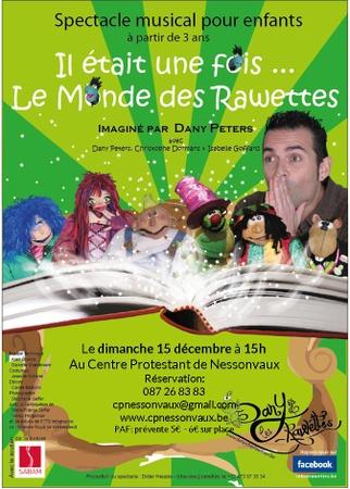 """Spectacle musical """"Il était une fois...Le Monde des Rawettes"""""""